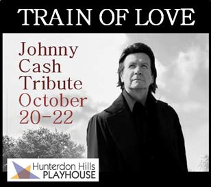 Join us at the Hunterdon Hills Playhouse on October 21 and 22 for a tribute to Johnny Cash. Train of Love evolved from Terry Lee's appreciation and love for not only the history and music of Johnny Cash, but for the man himself. His Johnny Cash Tribute has taken him across the U.S., Canada, Ireland and the UK. Among the 34 songs included in the tribute are such Cash classics as A Boy Named Sue, Sunday Morning Coming Down, I Walk the Line, and Ring of Fire.  He looks like Johnny. He sounds like Johnny. He moves like Johnny. Nobody does Johnny Cash like Terry Lee Goffee! Ticket pricing 0f $79.75 includes freshly prepared table-served entree, our famous all you can eat dessert buffet, hot coffee, tea, gratuity, and tax. There is also a fully stocked bar in the grand dining room. Tickets for this spectacular tribute show won't last long, so make your reservations today!
